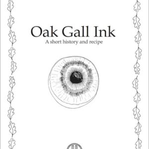Jo Lathwood Oak Gall Ink - A Short History and Recipe cover